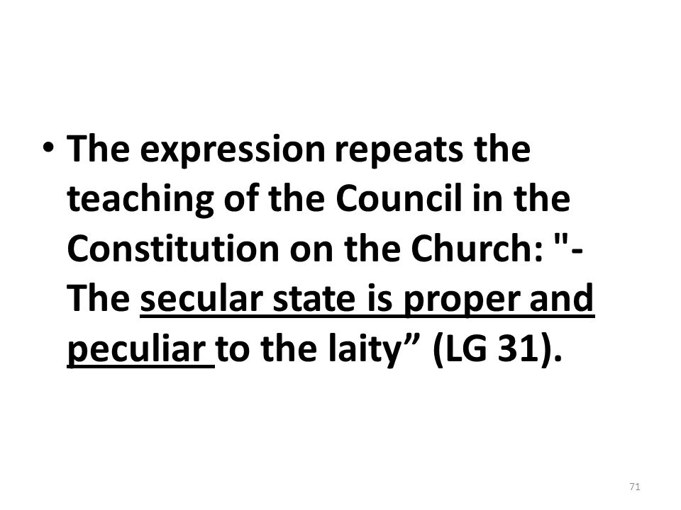 The expression repeats the teaching of the Council in the Constitution on the Church:
