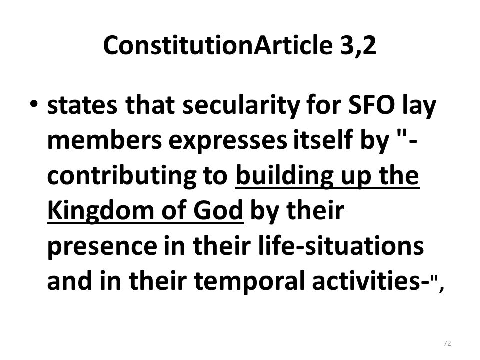 ConstitutionArticle 3,2 states that secularity for SFO lay members expresses itself by