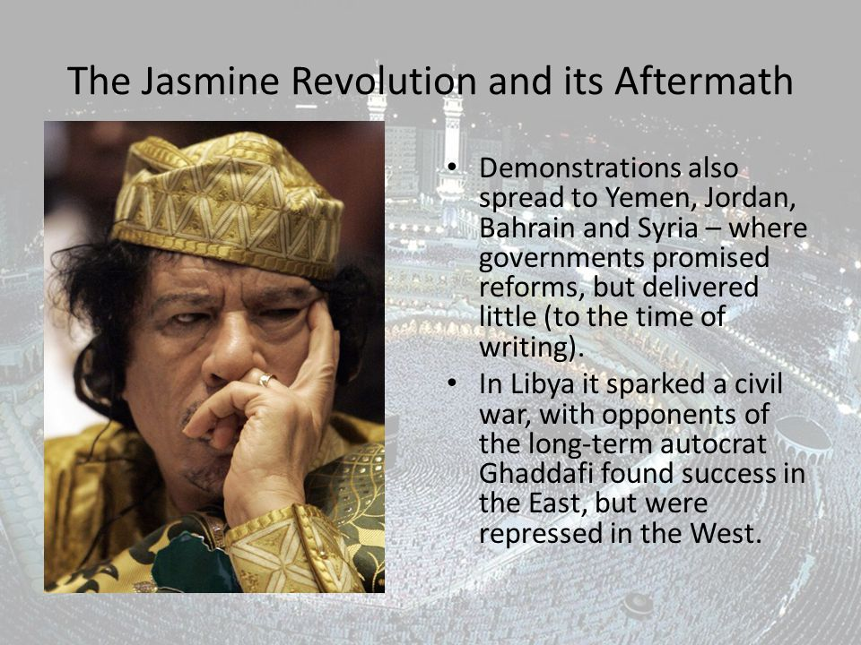 The Jasmine Revolution and its Aftermath Demonstrations also spread to Yemen, Jordan, Bahrain and Syria – where governments promised reforms, but delivered little (to the time of writing).