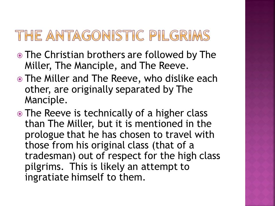  The Christian brothers are followed by The Miller, The Manciple, and The Reeve.