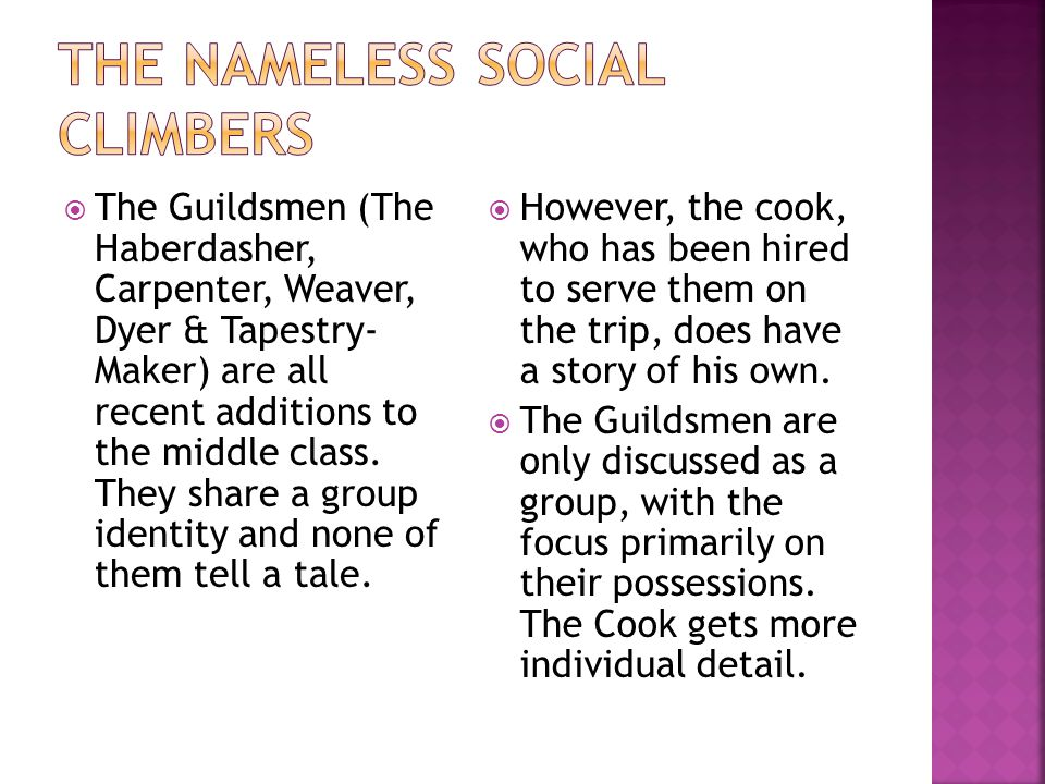  The Guildsmen (The Haberdasher, Carpenter, Weaver, Dyer & Tapestry- Maker) are all recent additions to the middle class.