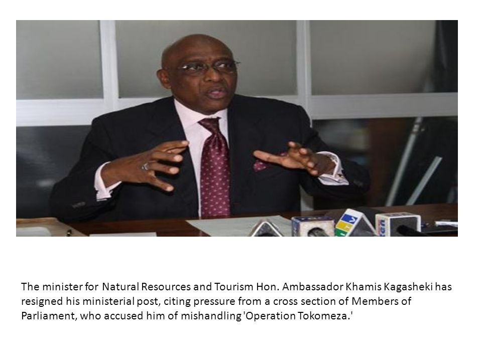 The minister for Natural Resources and Tourism Hon.