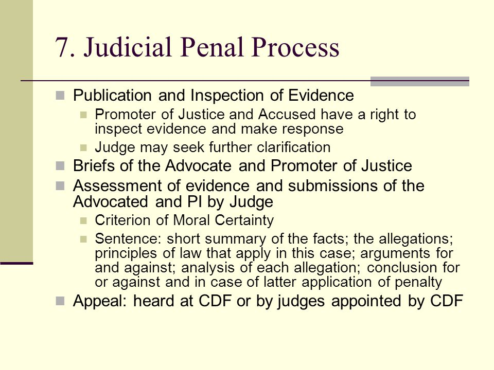 7. Judicial Penal Process Publication and Inspection of Evidence Promoter of Justice and Accused have a right to inspect evidence and make response Ju