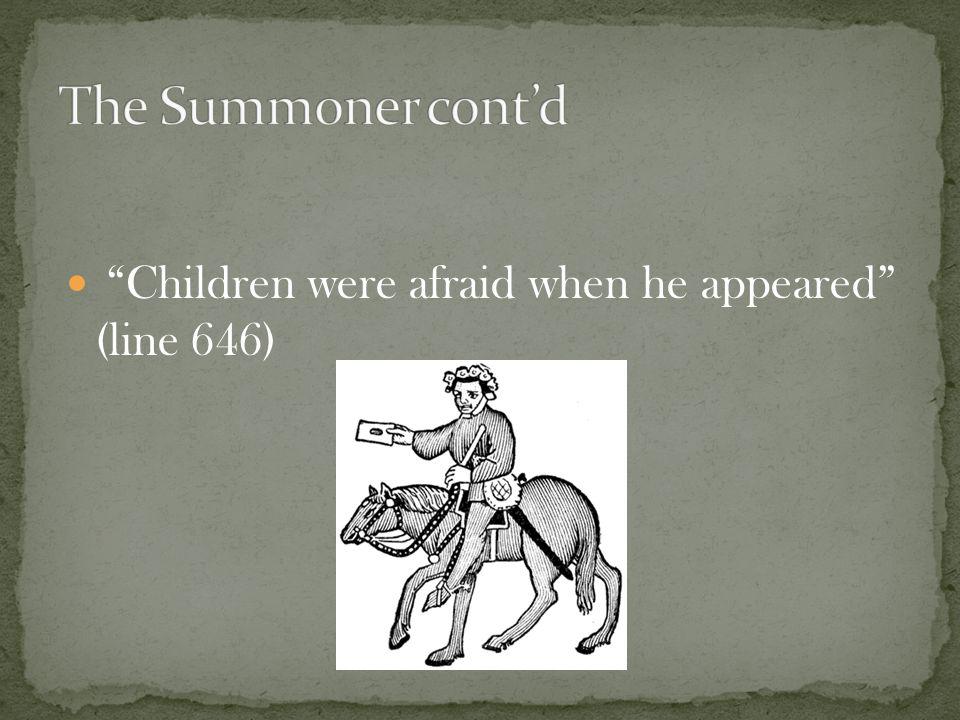 Children were afraid when he appeared (line 646)