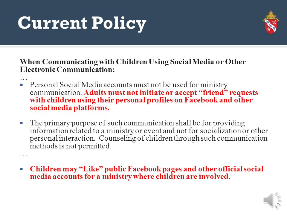 When Communicating with Children Using Social Media or Other Electronic Communication:  There must be at least two adults with administrative rights