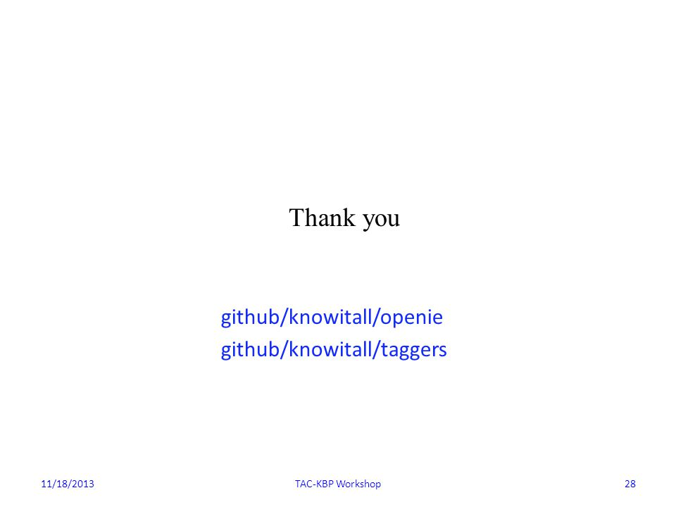 Thank you github/knowitall/openie github/knowitall/taggers 11/18/2013TAC-KBP Workshop28