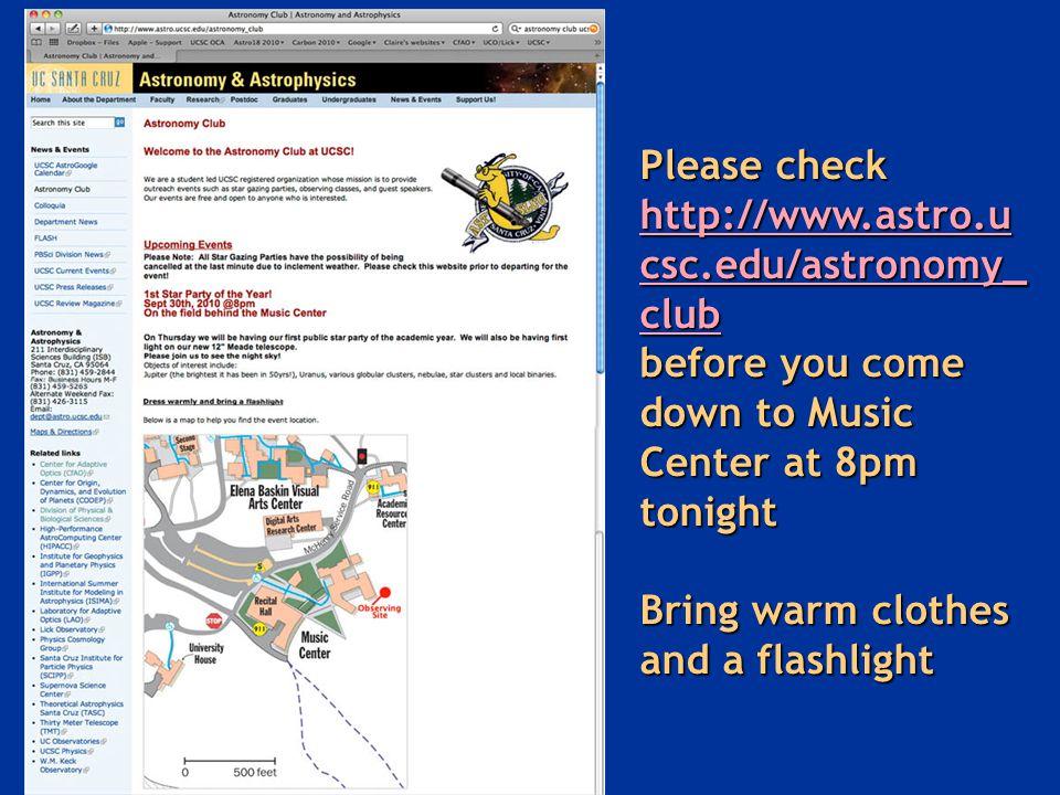 Please check http://www.astro.u csc.edu/astronomy_ club http://www.astro.u csc.edu/astronomy_ club http://www.astro.u csc.edu/astronomy_ club before y