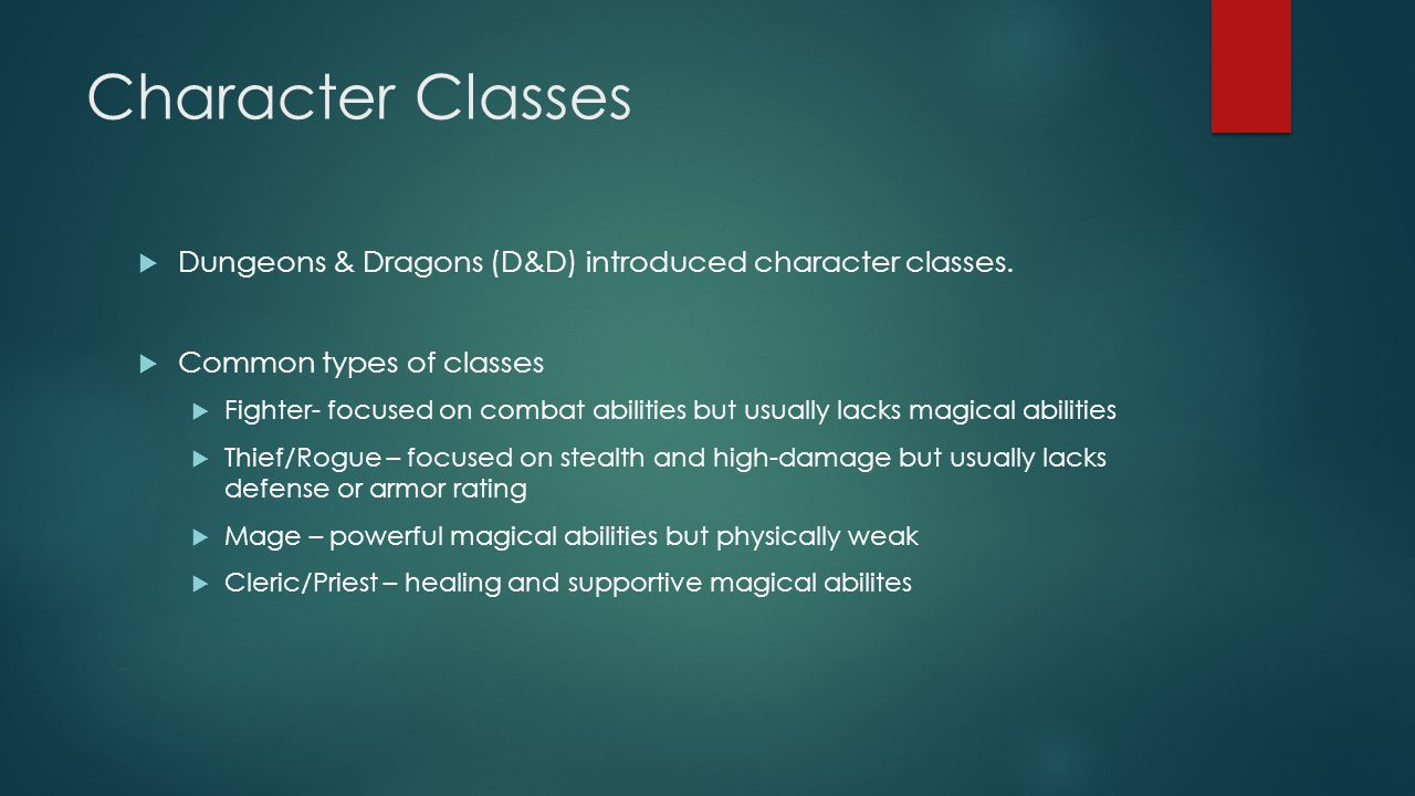 Character Classes  Dungeons & Dragons (D&D) introduced character classes.