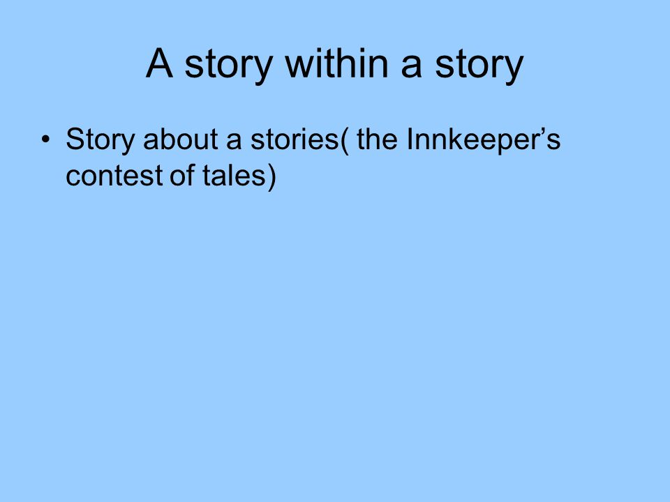 A story within a story Story about a stories( the Innkeeper's contest of tales)