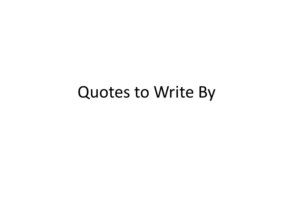 Quotes to Write By