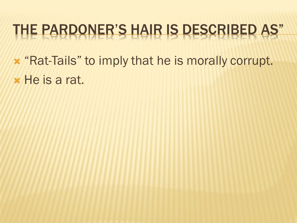  Rat-Tails to imply that he is morally corrupt.  He is a rat.