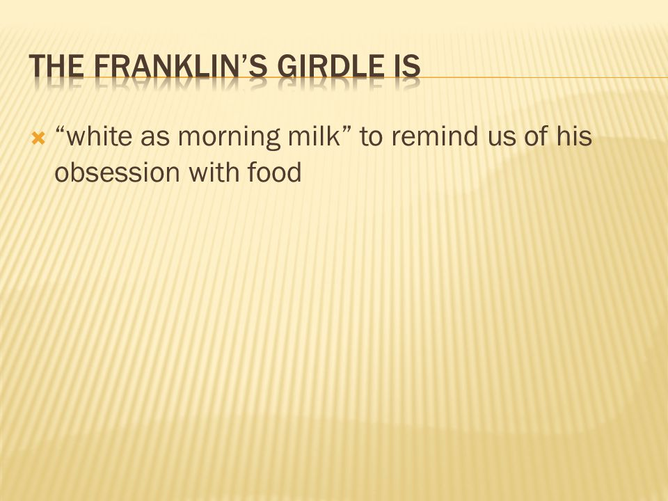  white as morning milk to remind us of his obsession with food