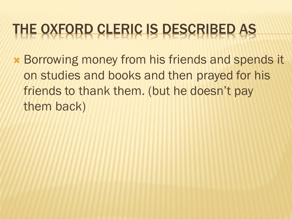  Borrowing money from his friends and spends it on studies and books and then prayed for his friends to thank them.