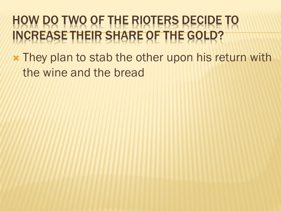  They plan to stab the other upon his return with the wine and the bread