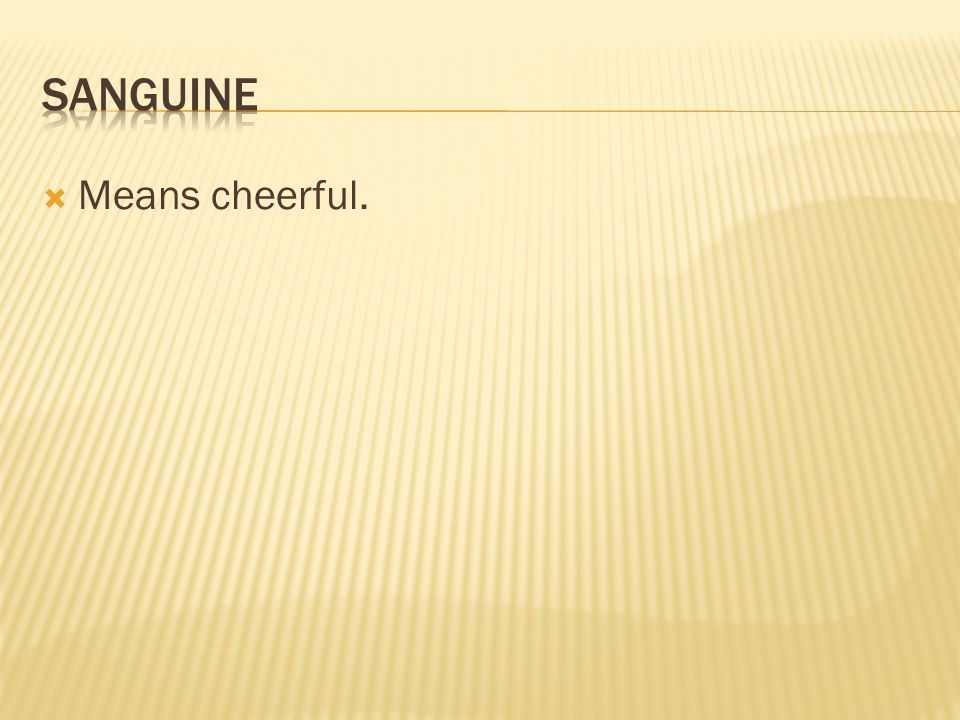  Means cheerful.
