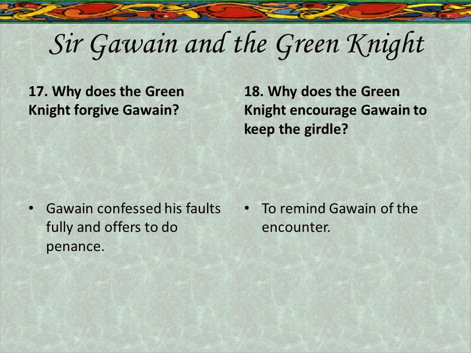 Sir Gawain and the Green Knight 17.Why does the Green Knight forgive Gawain.