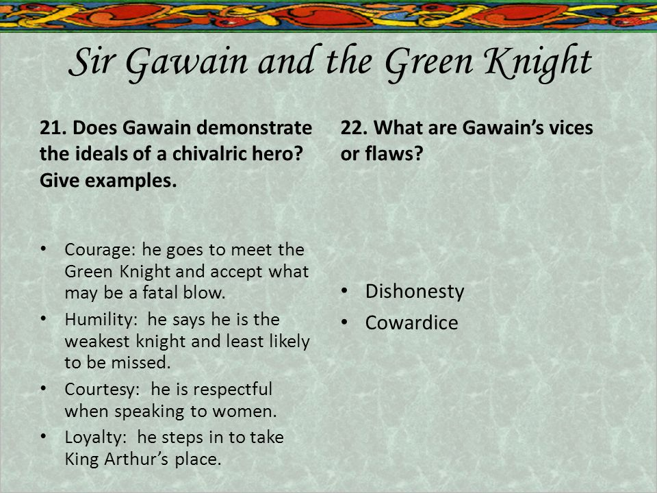 Sir Gawain and the Green Knight 21.Does Gawain demonstrate the ideals of a chivalric hero.