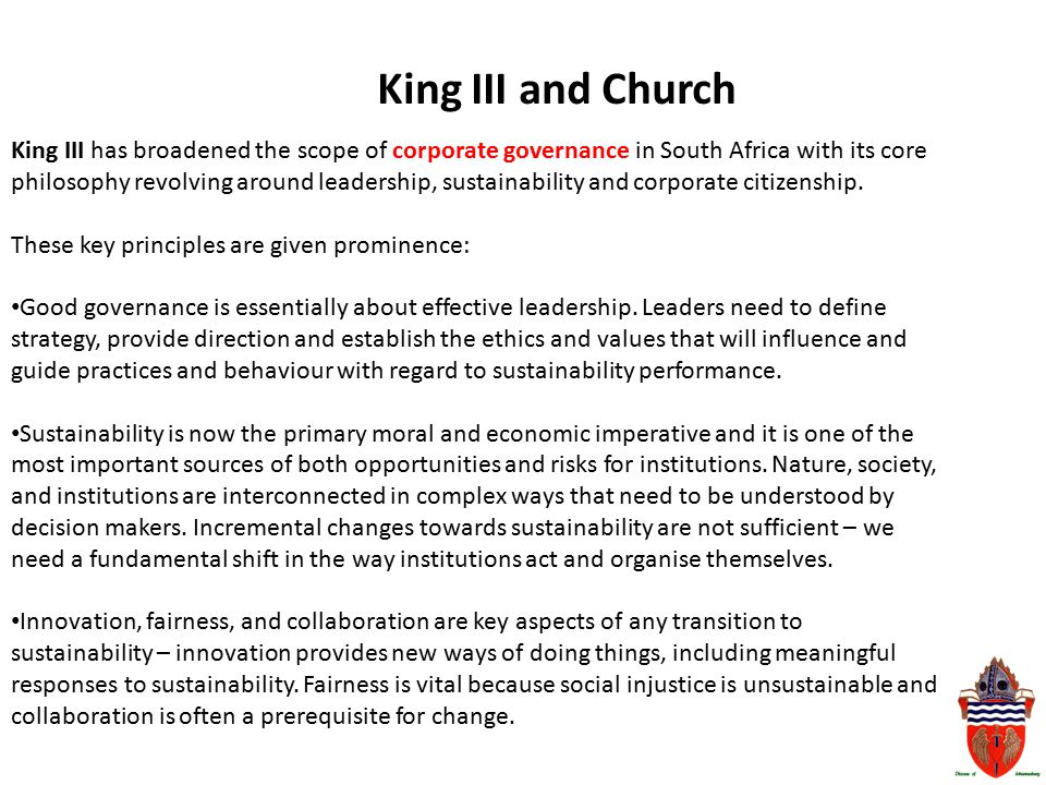 King III and Church King III has broadened the scope of corporate governance in South Africa with its core philosophy revolving around leadership, sus