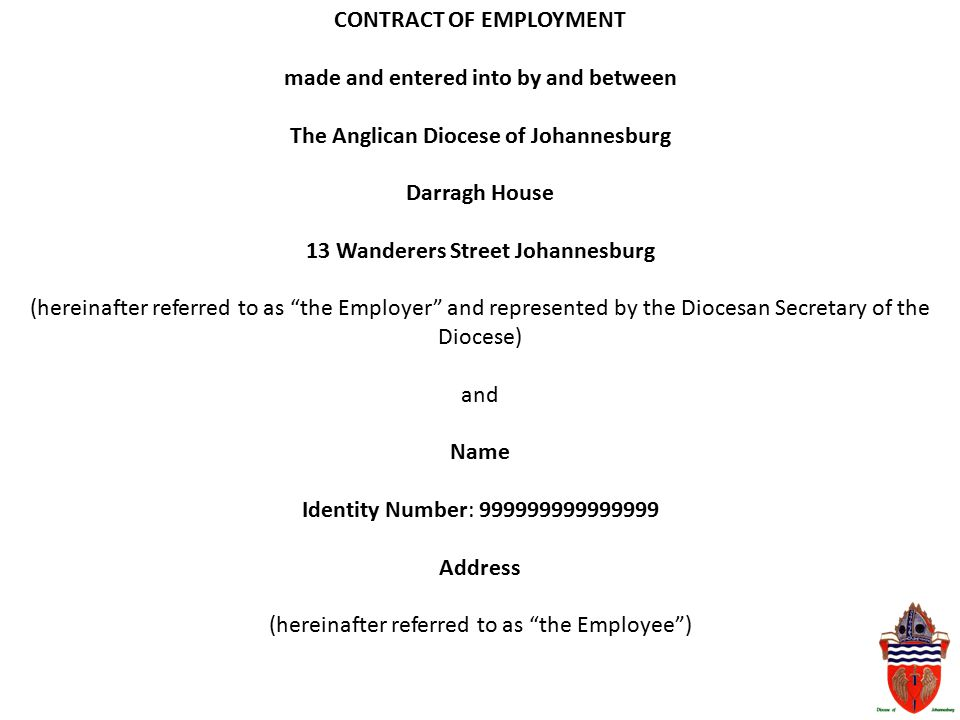 CONTRACT OF EMPLOYMENT made and entered into by and between The Anglican Diocese of Johannesburg Darragh House 13 Wanderers Street Johannesburg (herei