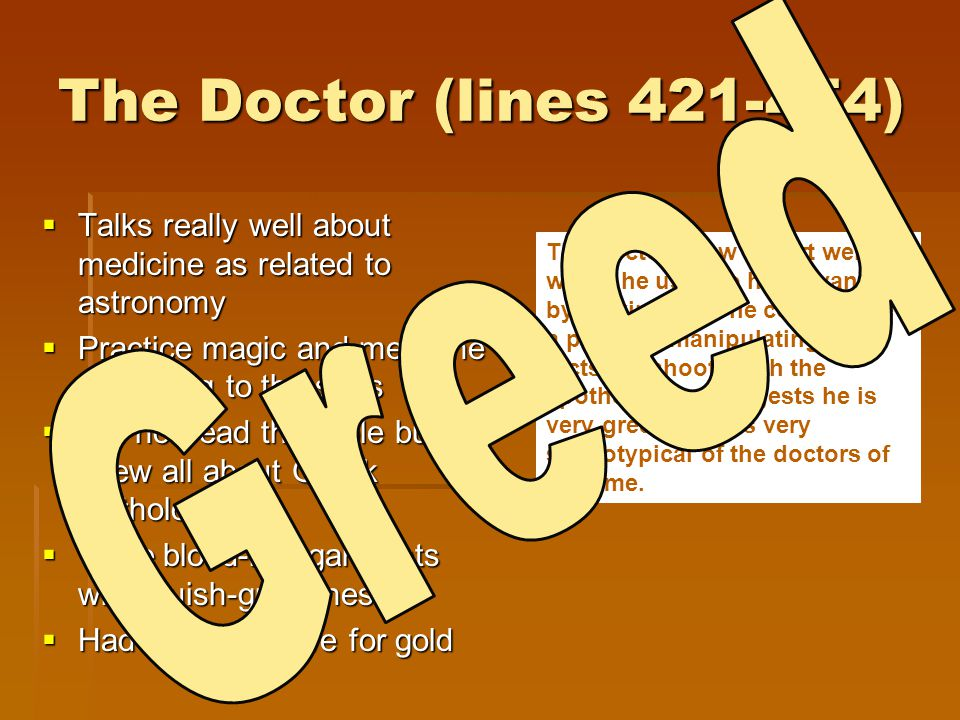 The Doctor (lines 421-454)  Talks really well about medicine as related to astronomy  Practice magic and medicine according to the stars  Did not r