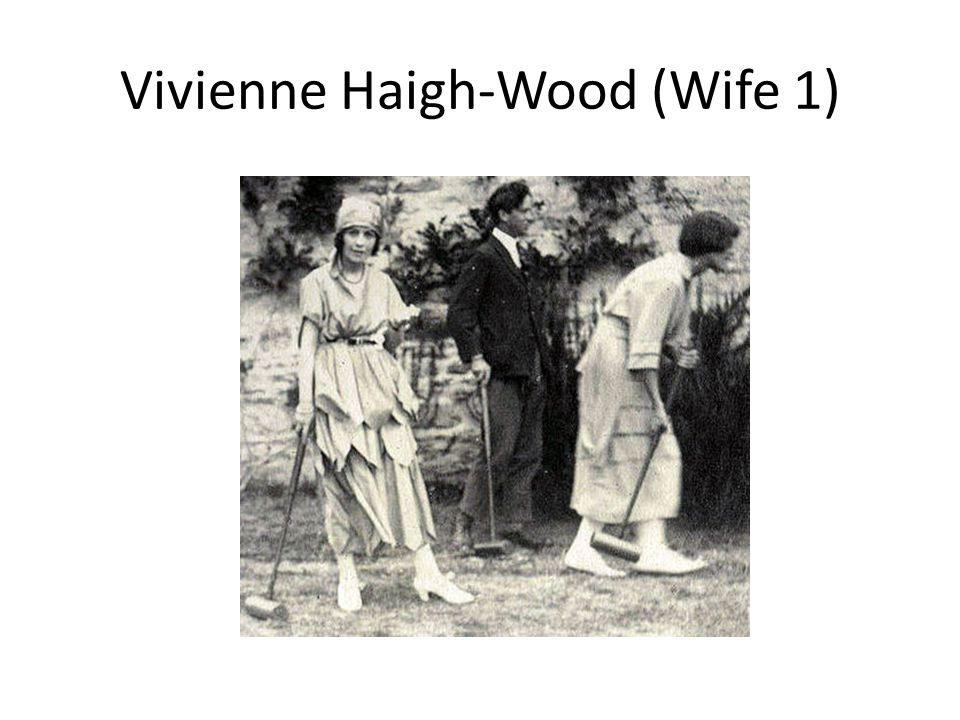 Vivienne Haigh-Wood (Wife 1)