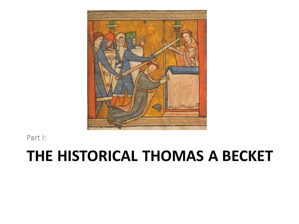 THE HISTORICAL THOMAS A BECKET Part I: