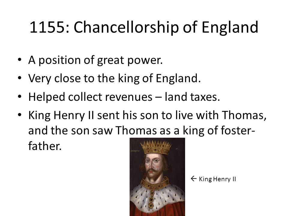 1155: Chancellorship of England A position of great power.
