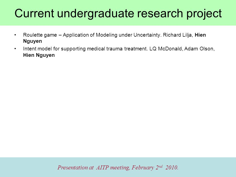 Current undergraduate research project Presentation at AITP meeting, February 2 nd 2010.