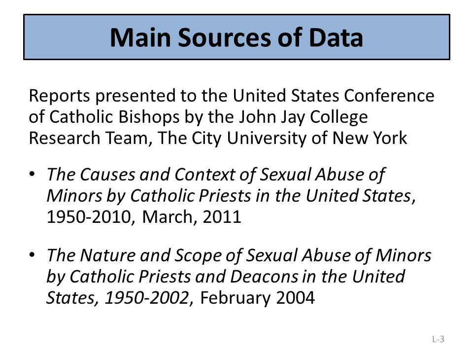 Main Sources of Data Reports presented to the United States Conference of Catholic Bishops by the John Jay College Research Team, The City University