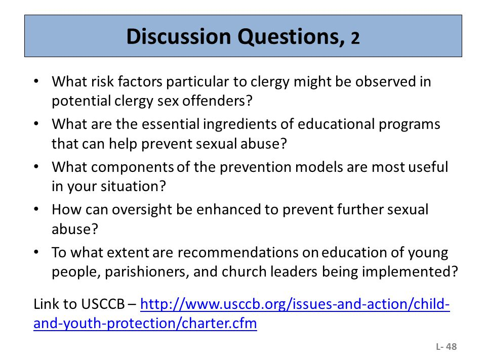 Discussion Questions, 2 What risk factors particular to clergy might be observed in potential clergy sex offenders? What are the essential ingredients
