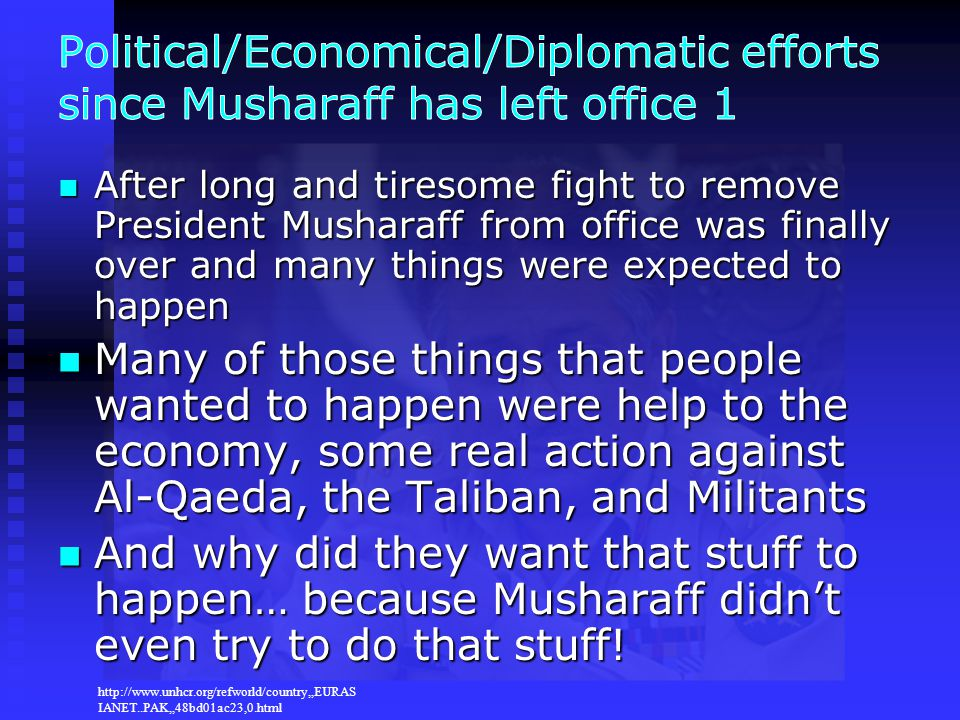 After long and tiresome fight to remove President Musharaff from office was finally over and many things were expected to happen After long and tireso