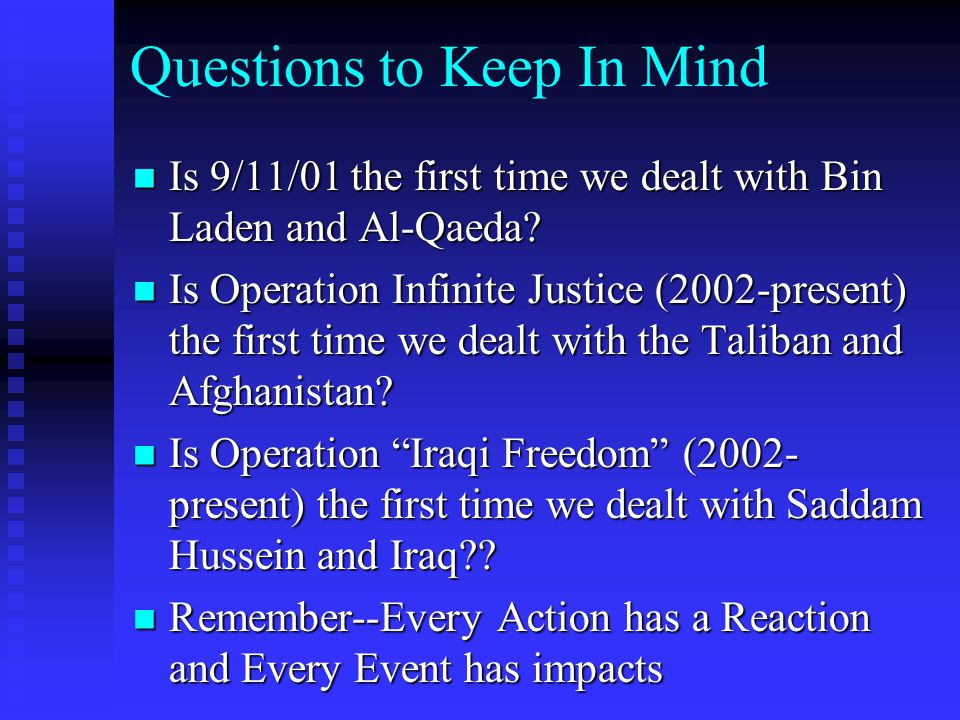 Questions to Keep In Mind Is 9/11/01 the first time we dealt with Bin Laden and Al-Qaeda? Is 9/11/01 the first time we dealt with Bin Laden and Al-Qae