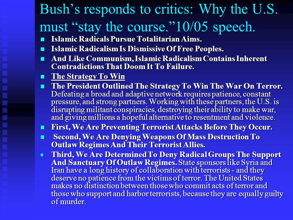 """Bush's responds to critics: Why the U.S. must """"stay the course.""""10/05 speech. Islamic Radicals Pursue Totalitarian Aims. Islamic Radicals Pursue Total"""