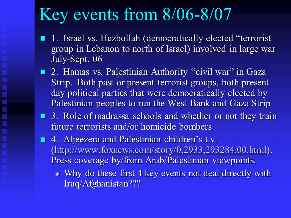 """Key events from 8/06-8/07 1. Israel vs. Hezbollah (democratically elected """"terrorist group in Lebanon to north of Israel) involved in large war July-S"""