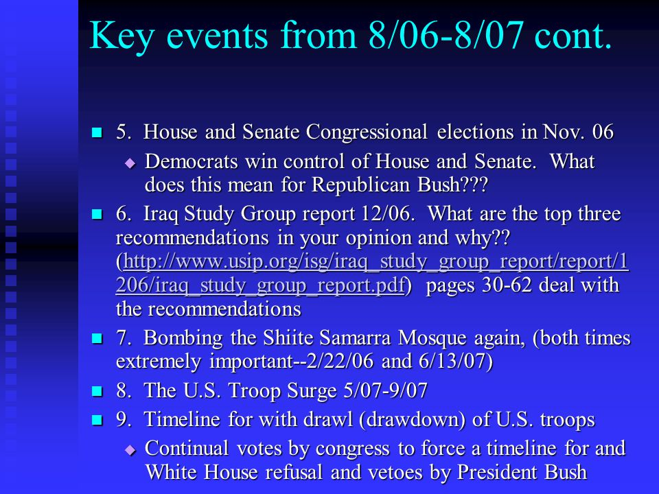Key events from 8/06-8/07 cont. 5. House and Senate Congressional elections in Nov. 06 5. House and Senate Congressional elections in Nov. 06  Democr
