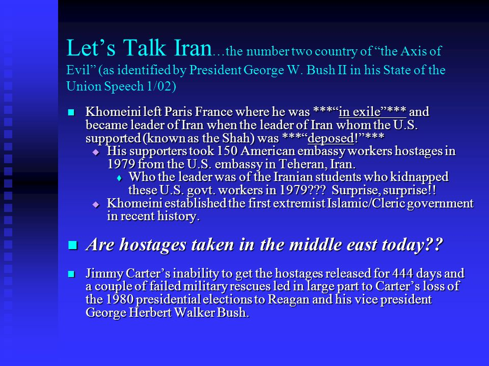"""Let's Talk Iran …the number two country of """"the Axis of Evil"""" (as identified by President George W. Bush II in his State of the Union Speech 1/02) Kho"""