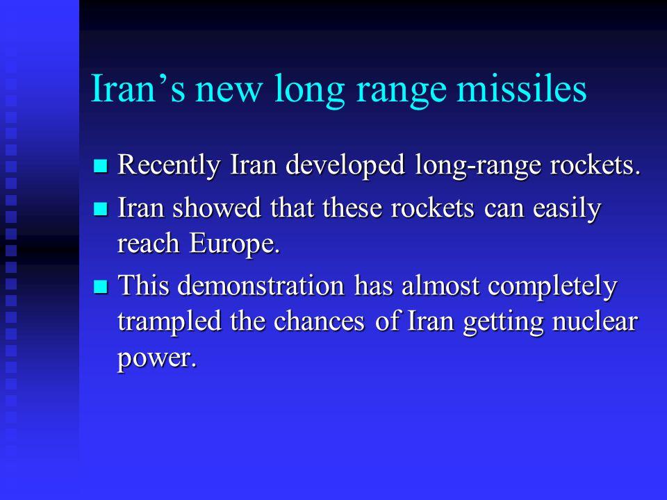 Iran's new long range missiles Recently Iran developed long-range rockets. Recently Iran developed long-range rockets. Iran showed that these rockets
