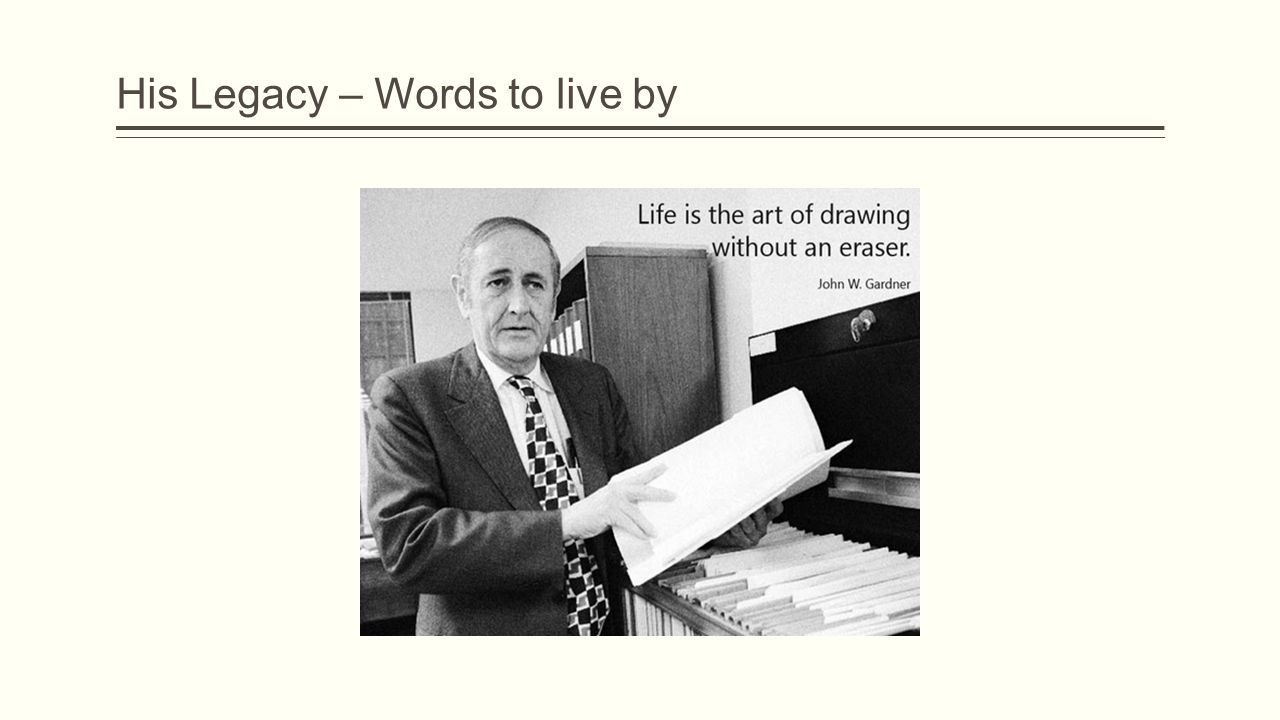 His Legacy – Words to live by