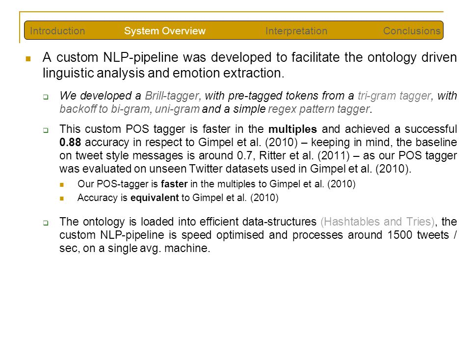 A custom NLP-pipeline was developed to facilitate the ontology driven linguistic analysis and emotion extraction.