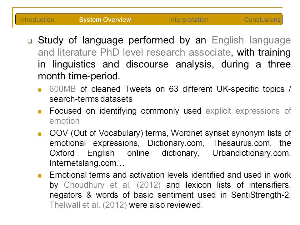  Study of language performed by an English language and literature PhD level research associate, with training in linguistics and discourse analysis, during a three month time-period.