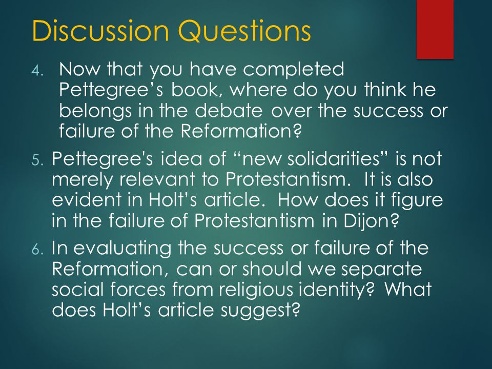 Reformation and the Culture of Persuasion  Our purposes in reading the book: 1.