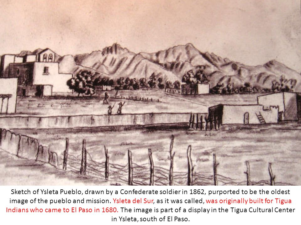 Sketch of Ysleta Pueblo, drawn by a Confederate soldier in 1862, purported to be the oldest image of the pueblo and mission. Ysleta del Sur, as it was
