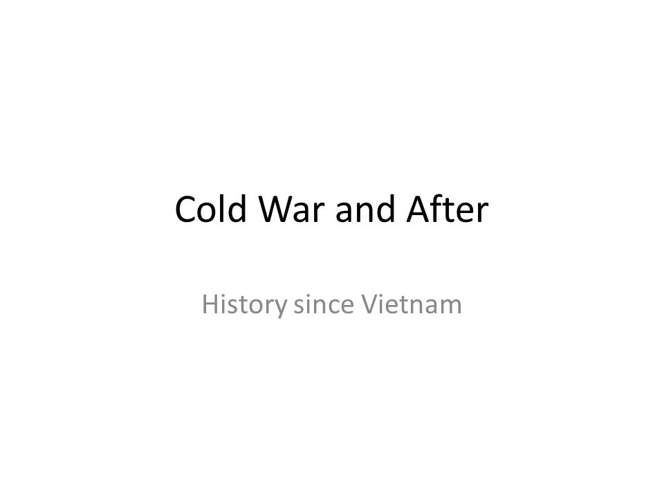 Cold War and After History since Vietnam