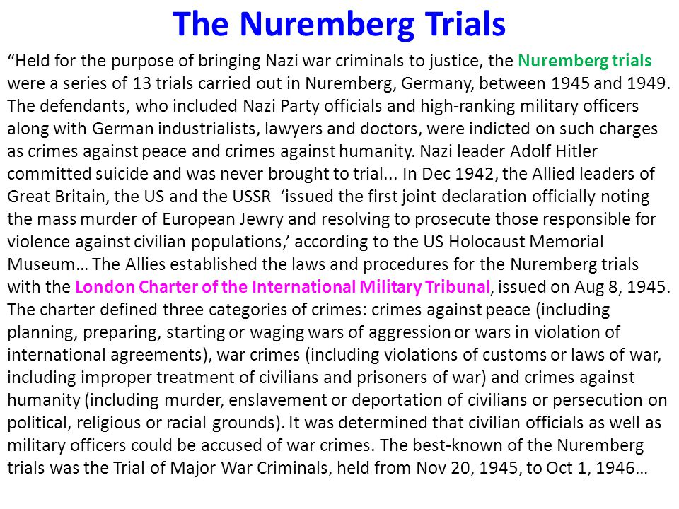 """The Nuremberg Trials """"Held for the purpose of bringing Nazi war criminals to justice, the Nuremberg trials were a series of 13 trials carried out in N"""