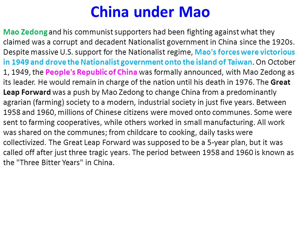 China under Mao Mao Zedong and his communist supporters had been fighting against what they claimed was a corrupt and decadent Nationalist government