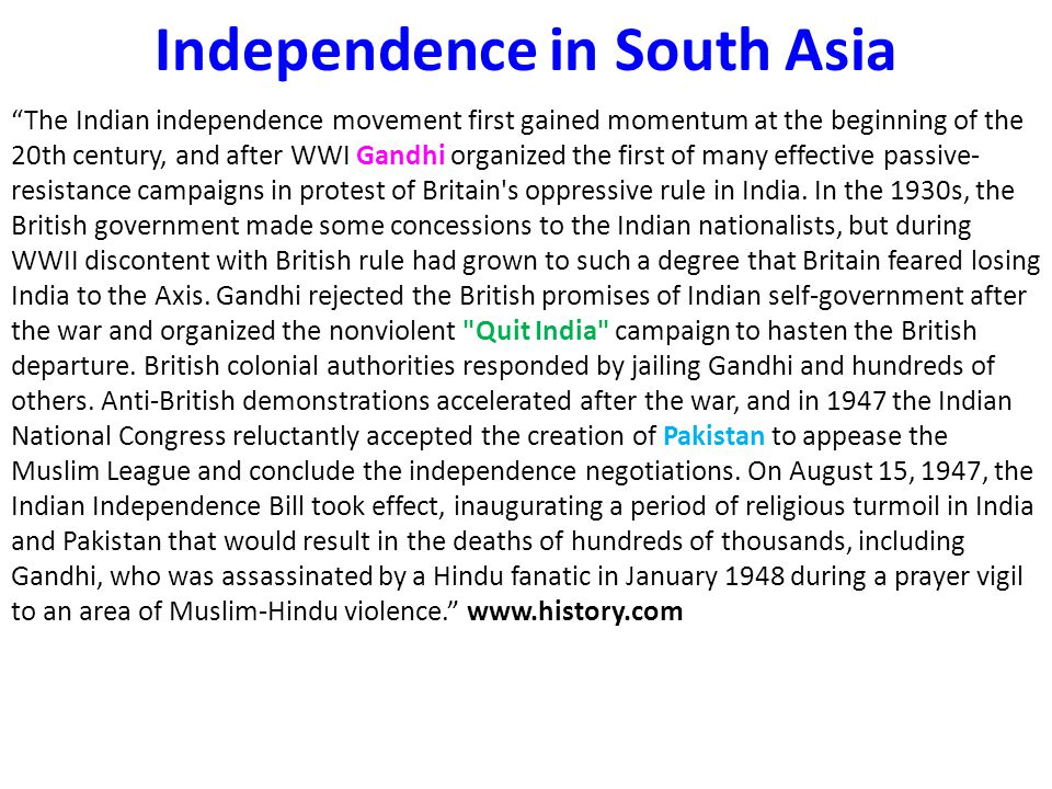 """Independence in South Asia """"The Indian independence movement first gained momentum at the beginning of the 20th century, and after WWI Gandhi organize"""