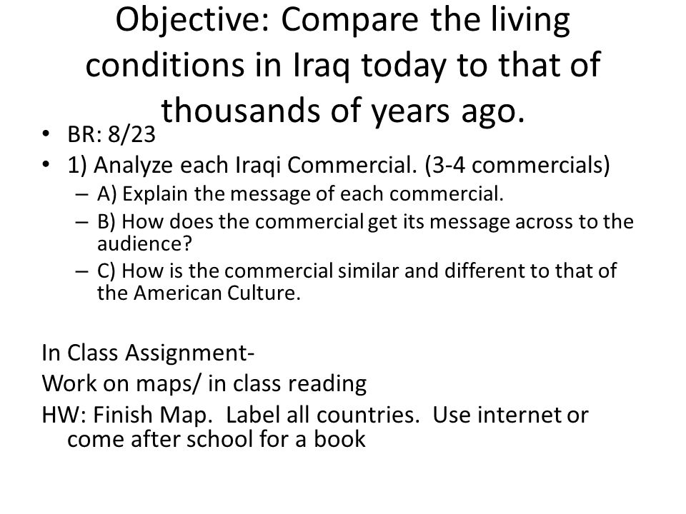 Objective: Compare the living conditions in Iraq today to that of thousands of years ago.