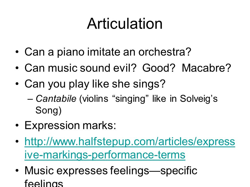 Articulation Can a piano imitate an orchestra.Can music sound evil.