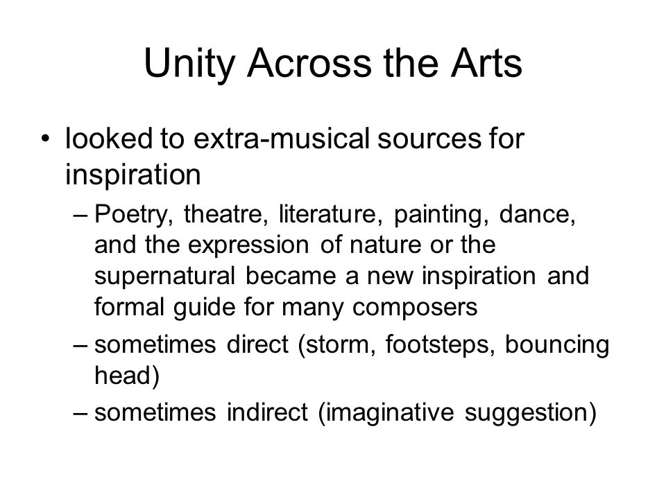 Unity Across the Arts looked to extra-musical sources for inspiration –Poetry, theatre, literature, painting, dance, and the expression of nature or t