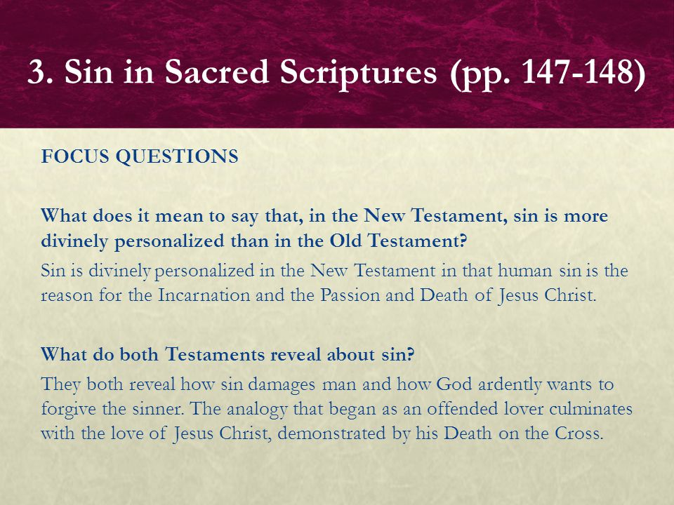 GUIDED EXERCISE Think/Pair/Share on the following prompt:  Relate the Old Testament sense of sin as an action that abuses God's love and prevents his sons and daughters from receiving his loving care to one of the classic definitions of sin.